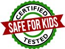 Certified Safe for Kids [seal]
